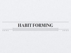 The Phrase Habit Forming